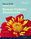 Edexcel GCSE Religious Studies Unit 10C: Catholic Christianity Student Book by Stephen Darlington (Paperback, 2009)