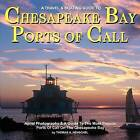 Chesapeake Bay Ports of Call: A Boating & Travelguide to Chesapeake Bay's Ports of Call by MR Thomas a Henschel (Paperback / softback, 2011)