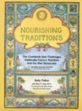 Nourishing Traditions : The Cookbook that Challenges Politically Correct Nutrition and the Diet Dictocrats by Mary Enig and Sally Fallon (2003, Paperback)