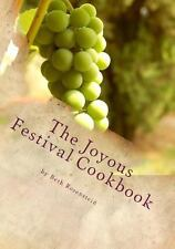 The Joyous Festival Cookbook : A Simple Menu Planner and Recipe Book for the...