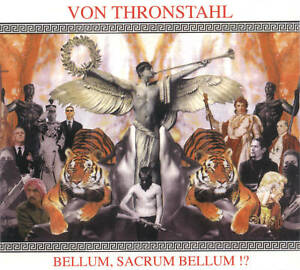 VON-THRONSTAHL-Bellum-Sacrum-Bellum-CD-Triarii-Arditi-Blood-Axis-Legionarii