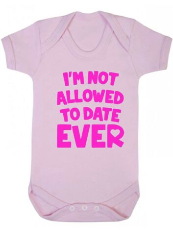 BABY GIRL BODYSUIT,BABYGROW,VEST PINK I/'m not allowed to date EVER
