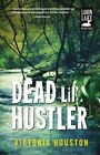Dead Lil' Hustler by Victoria Houston (Hardback, 2014)