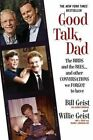 Good Talk, Dad: The Birds and the Bees...and Other Conversations We Forgot to Have by Bill Geist, Willie Geist (Paperback, 2015)