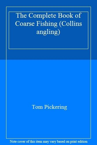 The Complete Book of CoA*se Fishing (Collins angling) By  Tom Pickering