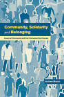 Community, Solidarity and Belonging: Levels of Community and their Normative Significance by Andrew Mason (Paperback, 2000)