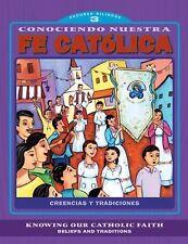 Conociendo nuestra fe catolica 3er nivel/Knowing Our Catholic Faith Level 3: Cre