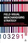 Field Visual Merchandising Strategy von Paul J. Russell (2015, Taschenbuch)