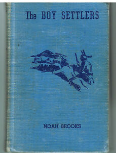 The-Boy-Settlers-by-Noah-Brooks-1919-Rare-Vintage-Book