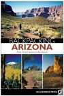 Backpacking Arizona From Deep Canyons to Sky Islands by Bruce Grubbs Paperb
