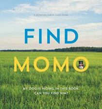 Find Momo: My Dog Is Hiding in This Book - Can You Find Him?