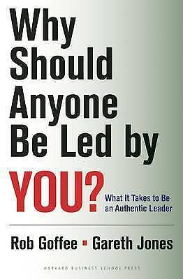 1 of 1 - Why Should Anyone be Led by You?: What it Takes to be an Authentic Leader, NEW