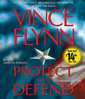 Protect and Defend: A Thriller by Vince Flynn (CD-Audio)