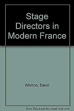 Stage Directors in Modern France Paperback David Whitton