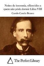 Noites de Insomnia, Offerecidas a Quem Não Póde Dormir Libra VIII by Camilo...