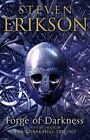 Forge of Darkness The Kharkanas Trilogy 1 Erikson Steven 0857501356