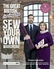 The Great British Sewing Bee: Sew Your Own Wardrobe by Tessa Evelegh (Hardback, 2014)