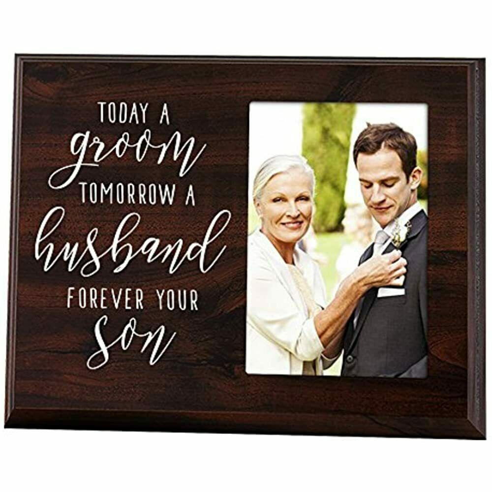 - Mother Of The Groom Gift Today Groom, Tomorrow Husband, Forever Your Son Frame