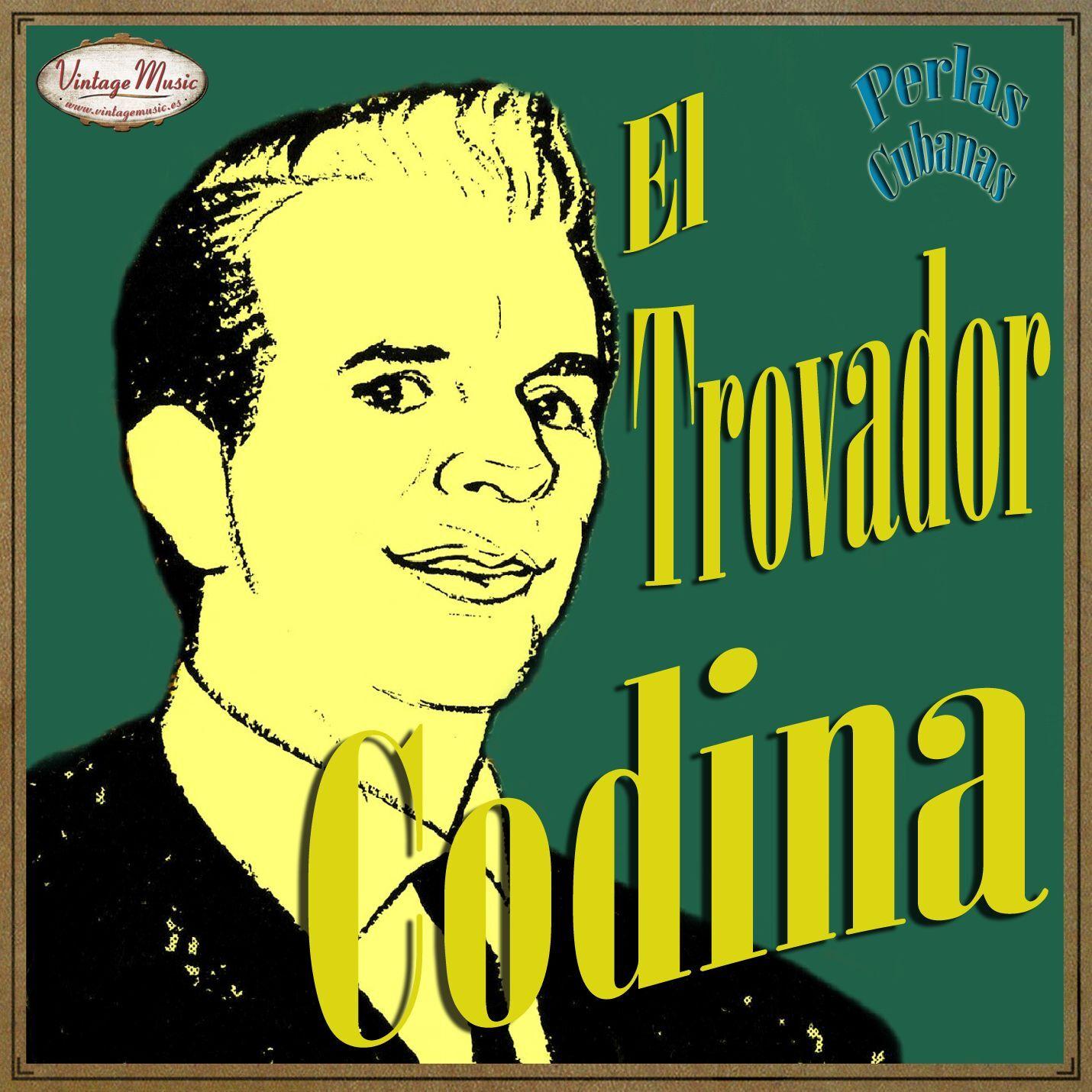 el trobador codina el trovador codina perlas cubanas. celos. canciones voz y guitarra