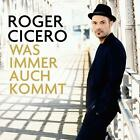 Was Immer Auch Kommt von Roger Cicero (2014)