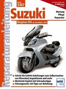 Suzuki-Burgman-650-ab-2002-Reparaturanleitung-Reparaturbuch-Handbuch-Wartung-NEU