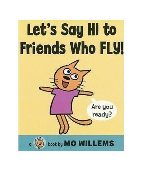 "Mo Willems ""Let''s Say Hi to Friends Who Fly!"""