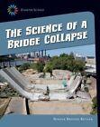 The Science of a Bridge Collapse by Nikole Brooks Bethea (Hardback, 2014)