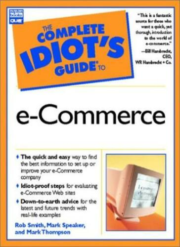 1 of 1 - The Complete Idiot's Guide to E-commerce By Robert S. Smith, Ma .9780789721945