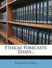 Ethical Forecasts: Essays... by William F Revell (Paperback / softback, 2012)