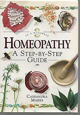 In a Nutshell HOMEOPATHY: A STEP BY STEP GUIDE, Marks  Cassandra, Used; Very Goo