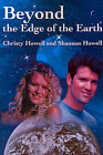 Beyond the Edge of the Earth by Shannon Howell, Christy N Howell (Paperback / softback, 2001)