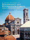 A Short History of Renaissance and Reformation Europe: Dances Over Fire and Water by Jonathan W. Zophy (Paperback, 2008)