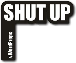 #WordProps - SHUT UP