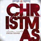 Christmas From the Vineyard * by Vineyard U.K. Worship (CD, Oct-2011, Kingsway Music)