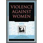 Violence Against Women by Rowman & Littlefield (Paperback, 2004)