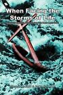 When Facing the Storms of Life: Balanced Biblical Answers for the Hard Questions by Richard Laux, William Farley (Paperback / softback, 2011)