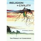 Religion & Civility The Primacy of Conscience 9781418421182 Steffen Book