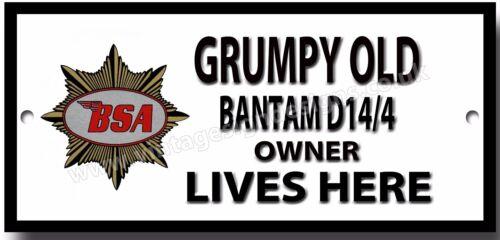GRUMPY OLD BSA BANTAM D14//4 OWNER LIVES HERE METAL SIGN.BRITISH MOTORCYCLES.