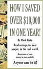 How I Saved Over $10,000 in One Year: The Money Saving Book That Really Works! by Mark Kirby (Paperback / softback, 2013)