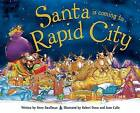 Santa Is Coming to Rapid City by Steve Smallman (Hardback, 2015)