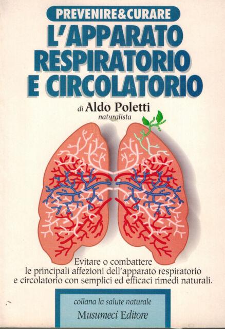 L'APPARATO RESPIRATORIO E CIRCOLATORIO ALDO POLETTI Ed. MUSUMECI X