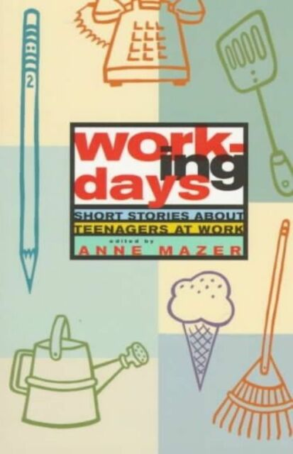 Working Days: Short Stories about Teenagers at Work, Mazer, Anne, Used; Good Boo