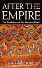 After the Empire by Emmanuel Todd (Paperback, 2004)