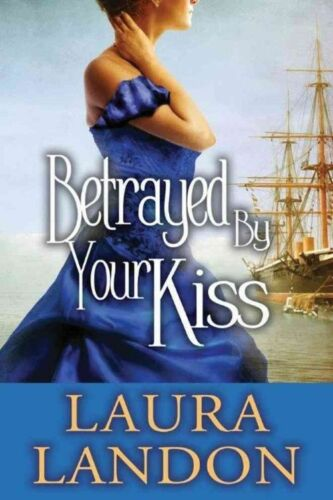 1 of 1 - Betrayed by Your Kiss, Good Condition Book, Landon, Laura, ISBN 9781477827444
