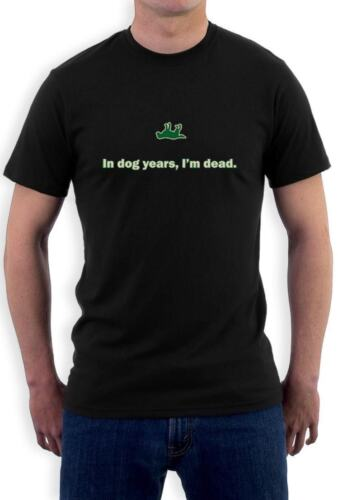 In Dog Years I/'m Dead Funny Sarcastic Birthday Gift T-Shirt Gag Humorous