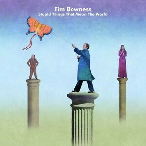 TIM-BOWNESS-STUPID-THINGS-THAT-MEAN-THE-WORLD-LIMITED-EDITION-2-CD-NEW