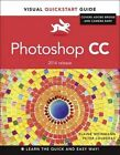 Photoshop CC: Visual Quickstart Guide (2014 Release) by Peter Lourekas, Elaine Weinmann (Paperback, 2014)