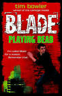 Blade 1: Playing Dead by Tim Bowler (Paperback, 2008)