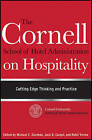 The Cornell School of Hotel Administration on Hospitality: Cutting Edge Thinking and Practice by John Wiley and Sons Ltd (Hardback, 2011)