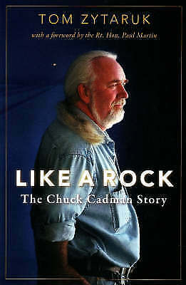 Like a Rock: The Chuck Cadman Story by Tom Zytaruk (Paperback, 2008)